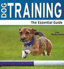 Dog Training: The Essential Guide by Lisa Tenzin-Dolma (Paperback, 2013)