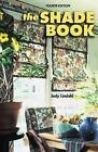 The Shade Book : Roman, Cloud, Balloon, Roller Shades, Shade Toppers, and More by Judy Lindahl (2004, Paperback)
