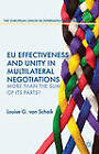 EU Effectiveness and Unity in Multilateral Negotiations: More Than the Sum of its Parts? by Louise G. van Schaik (Hardback, 2013)