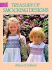 Treasury of Smocking Designs by A.S. Holland (Paperback, 1986)