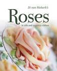 Di Van Niekerk's Roses: in Silk and Organza Ribbon by Di van Niekerk (Paperback, 2012)