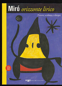 JOAN-MIRO-039-ORIZZONTE-LIRICO-PITTURA-SCULTURA-E-DISEGNI-SKIRA-2001