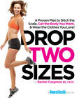 Drop Two Sizes: A Proven Plan to Ditch the Scale, Get the Body You Want & Wear the Clothes You Love! by Rachel Cosgrove (Paperback, 2013)