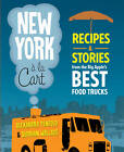 New York a La Cart: Recipes and Stories from the Big Apple's Best Food Trucks by Siobhan Wallace, Alexandra Penfold (Paperback, 2013)