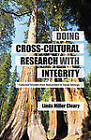 Cross-Cultural Research with Integrity: Collected Wisdom from Researchers in Social Settings by Linda Miller Cleary (Hardback, 2013)