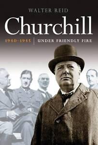 034-AS-NEW-034-Reid-Walter-Churchill-1940-1945-Under-Friendly-Fire-Paperback-Book