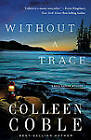 Without a Trace by Colleen Coble (Paperback, 2013)