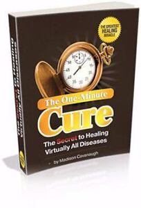 One-Minute-Cure-Secret-to-Healing-Virtually-All-Diseases-BRAND-NEW-FREE-SHIP