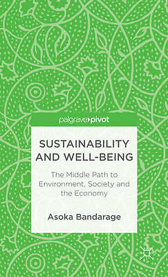 Sustainability and Well-Being: The Middle Path to Environment, Society, and the