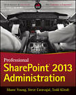 Professional SharePoint 2013 Administration by Steve Caravajal, Shane Young, Todd Klindt (Paperback, 2013)