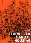 Floor Plan Manual: Housing by Birkhauser (Paperback, 2011)