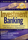 Investment Banking: Valuation, Leveraged Buyouts, and Mergers and Acquisitions + Valuation Models by Joshua Rosenbaum, Joshua Pearl, Joshua Harris (Hardback, 2013)