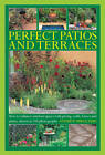 Perfect Patios and Terraces: How to Enhance Outdoor Spaces with Paving, Walls, Fences and Plants, Shown in 100 Photographs by Andrew Mikolajski (Hardback, 2013)