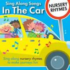 Sing Along Songs in the Car - Nursery Rhymes by CYP Ltd (CD-Audio, 2012)