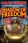 Shadow of Freedom by David Weber (Hardback, 2013)