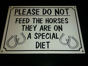 Funny-Sign-DON-039-T-FEED-THE-HORSES-SPECIAL-DIET-A5-farm-safari-zoo-animals