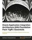 Oracle Application Integration Architecture (AIA) Foundation Pack 11gR1: Essentials by Hariharan V. Ganesarethinam (Paperback, 2012)