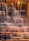 Walks to Waterfalls: Walks to the Best Waterfalls in the Yorkshire Dales by Neil Coates (Paperback, 2012)