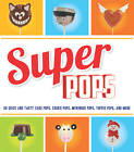 Super Pops: Cake Pops, Cookie Pops, Meringue Pops, Toffee Pops & More... by Tamsin Aston (Paperback, 2012)