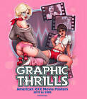 Graphic Thrills: American XXX Movie Posters, 1970 to 1985 by FAB Press (Paperback, 2014)