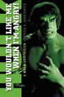 You Wouldn't Like Me When I'm Angry: A Hulk Companion by Patrick A Jankiewicz (Paperback / softback, 2011)