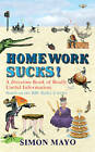 Homework Sucks: A Drivetime Book of Really Useful Information by Simon Mayo (Hardback, 2012)