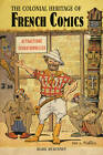 The Colonial Heritage of French Comics by Mark McKinney (Paperback, 2013)
