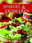 Spargel & Erdbeeren (2011, Gebunden)