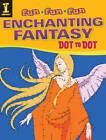 Enchanting Fantasy Dot to Dot by Editors of IMPACT Books (Paperback, 2013)