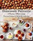 Homemade Patisserie: Pastry Made Easy by Vincent Gadan, Michelle Guberina (Hardback, 2013)