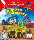 My First Creativity Book - Diggers and Dumpers by Mandy Archer (Paperback, 2012)