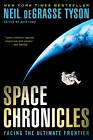 Space Chronicles: Facing the Ultimate Frontier by Neil deGrasse Tyson (Paperback, 2013)