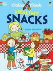 Color & Cook Healthy Snacks by Monica Wellington (Paperback, 2009)
