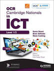 OCR Cambridge Nationals in ICT Student Book by Brian Gillinder, Sonia Stuart, Steve Cushing (Paperback, 2012)