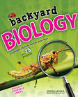 Backyard Biology: Investigate Habitats Outside Your Door with 25 Projects by Donna Latham (Paperback, 2013)