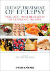 Dietary Treatment of Epilepsy: Practical Implementation of Ketogenic Therapy by John Wiley and Sons Ltd (Paperback, 2012)