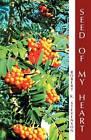Seed of My Heart by Robert K. Stevenson (Paperback, 2012)