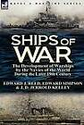Ships of War: The Development of Warships by the Navies of the World During the Later 19th Century by J D Jerrold Kelley, Edward J Reed, Professor Edward Simpson (Hardback, 2012)