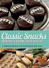 Classic Snacks Made from Scratch: 70 Homemade Versions of Your Favorite Brand-Name Treats by Casey Barber (Paperback, 2013)