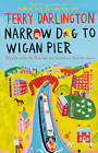 Narrow Dog to Wigan Pier by Terry Darlington (Paperback, 2013)