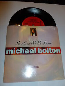 MICHAEL-BOLTON-How-Can-We-Be-Lovers-Deleted-1990-UK-CBS-red-label-vinyl-7-034