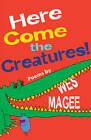 Here Come the Creatures! by Wes Magee (Paperback, 2013)
