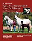 Ingwer, Meerrettich Und Sussholz in Der Pferdefutterung by Stefan Brosig (Paperback / softback, 2013)