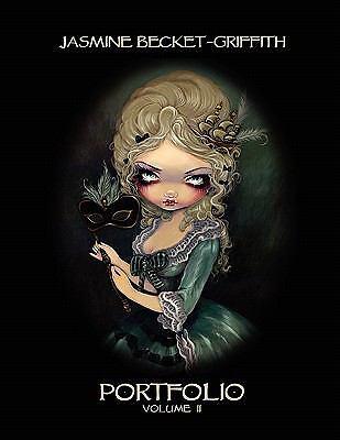 Jasmine Becket-Griffith: PORTFOLIO TWO by Jasmine Becket-Griffith (2010,...