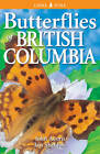 Butterflies of British Columbia by John Acorn, Ian Sheldon (Paperback, 2006)