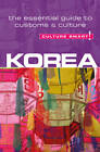 Korea - Culture Smart!: The Essential Guide to Customs & Culture by James Hoare (Paperback, 2012)