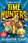 Gladiator Clash (Time Hunters, Book 1) by Chris Blake (Paperback, 2013)