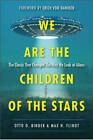 We are the Children of the Stars: The Classic That Changed the Way We Look at Aliens by Max H. Flindt, Otto O. Binder (Paperback, 2013)