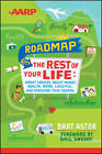 The AARP Roadmap for the Rest of Your Life: Smart Choices About Money, Health, Work, Lifestyle and Pursuing Your Dreams by Bart Astor (Paperback, 2013)