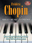 Frederic Chopin: Sheet Music for Piano: From Easy to Advanced; Over 25 Masterpieces by Flame Tree Publishing (Spiral bound, 2012)